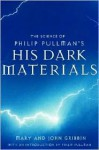 The Science of Philip Pullman's His Dark Materials - John Gribbin, Mary Gribbin, Philip Pullman
