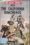 We Were There with the California Rancheros (We Were There) - Stephen Holt