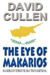 The Eye of Makarios - Revised and Updated International Edition - David Cullen