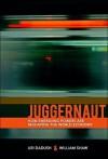 Juggernaut: How Emerging Markets Are Reshaping Globalization - Uri Dadush, William Shaw
