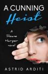 A Cunning Heist - Astrid Arditi