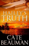 Hailey's Truth (Book Three In The Bodyguards Of L.A. County Series) - Cate Beauman