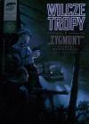 """Wilcze Tropy -1- """"Zygmunt"""" Zygmunt Błażejewicz - Krzysztof Wyrzykowski, Sławomir Zajączkowski"""