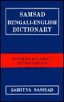 Samsad Bengali English Dictionary - Sailendra Biswas, S. Sengupta, Subodhchandra Sengupta, Sudhangshukumar Sengupta