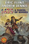 1635: A Parcel of Rogues (The Ring of Fire) - Eric Flint, Andrew Dennis