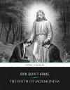 The Birth of Mormonism - John Quincy Adams