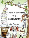 The Sad Adventures of a Handkerchief - Gina Thompson