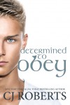 Determined to Obey - C.J. Roberts