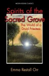 Spirits of the Sacred Grove - Emma Restall Orr