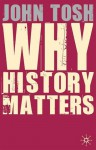Why History Matters - John Tosh