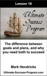 The Difference Between Goals And Plans, And Why You Need Both To Succeed (Ultimate Success Program) - Mark Hendricks