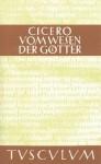 Vom Wesen Der Gotter / de Natura Deorum: Lateinisch - Deutsch - Cicero, Olof Gigon, Laila Straume-Zimmermann