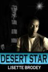 Desert Star (The Desert Series) (Volume 2) - Lisette Brodey