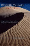 Beyond Yahweh and Jesus: Bringing Death's Wisdom to Faith, Spirituality and Psychoanalysis - Robert Langs