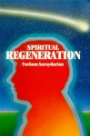 Spiritual Regeneration - Torkom Saraydarian