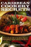 Caribbean Cookery Secrets: Over 100 of the Most Popular West Indian, Cajun and Creole Dishes. David Daley, Douglas David Alexander - David Daley