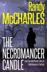 The Necromancer Candle: And Two Additional Tales of Contemporary Fantasy - Randy McCharles