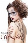 Wingless (Wingless, #1) - Taylor Lavati
