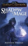 Twilight of Kerberos: Shadowmage - Matthew Sprange