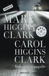 Todo está tranquilo (Spanish Edition) - Laura Martín de Dios, Carol Higgins Clark, Mary Higgins Clark