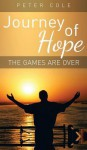 Journey of Hope: The Games Are Over - Peter Cole