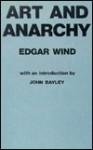 Art and Anarchy - Edgar Wind, Duckworth Company Staff, Duckworth Co., Ltd., John Bayley
