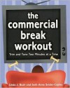 The Commercial Break Workout: Trim and Tone Two Minutes at a Time - Linda Buch