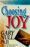 Choosing Joy - Gary Null, Vicki Riba Koestler