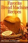 Favorite Bread Machine Recipes - Norman A. Garrett