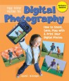 The Kids' Guide to Digital Photography: How to Shoot, Save, Play with & Print Your Digital Photos - Jenni Bidner