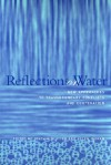 Reflections on Water: New Approaches to Transboundary Conflicts and Cooperation - Joachim Blatter
