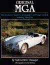 Original MGA: The Restorer's Guide to All Roadster and Coupe Models Including Twin Cam - Anders Ditlev Clausager