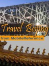 "Travel Beijing, China 2011 - Illustrated Guide, Phrasebook and Maps. Entertainment Bonus: FREE Sudoku Puzzles & ""The Art of War"" by Sun Tzu (Mobi Travel) - MobileReference, Peter Neville"