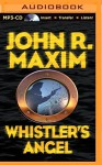 Whistler's Angel - John R. Maxim, Dick Hill