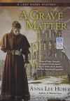 A Grave Matter (Lady Darby Mystery) - Anna Lee Huber, Heather Wilds