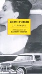 Morte D'Urban - J.F. Powers, Elizabeth Hardwick