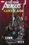 New Avengers: Luke Cage - Town without Pity - John Arcudi, Antony Johnston, Eric Canete, Sean Chen, Pepe Larraz