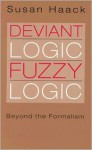 Deviant Logic, Fuzzy Logic: Beyond the Formalism - Susan Haack