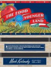 The Food of a Younger Land: A Portrait of American Food---Before the National Highway System, Before Chain Restaurants, and Before Frozen Food, When the Nation's Food Was Seasonal, Regional, and Traditional---from the Lost WPA Files - Mark Kurlansky, Stephen Hoye