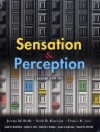 Sensation & Perception - Jeremy M. Wolfe, Rachel S. Herz, Roberta L. Klatzky, Linda M. Bartoshuk
