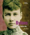 Bylines: A Photobiography of Nellie Bly - Sue Macy, Linda Ellerbee