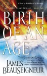 Birth of an Age - James BeauSeigneur