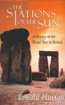 The Stations of the Sun: A History of the Ritual Year in Britain - Ronald Hutton