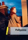 Dominoes: Level 1: 400-Word Vocabulary Pollyanna - Eleanor H. Porter