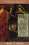 Women of the Golden Dawn: Rebels and Priestesses: Maud Gonne, Moina Bergson Mathers, Annie Horniman, Florence Farr - Mary K. Greer