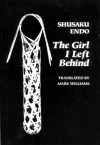 The Girl I Left Behind - Shūsaku Endō, Mark Williams