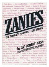 Zanies: The world's greatest eccentrics - Jay Robert Nash