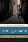 Transgression: A Novel of Love and War - James W. Nichol