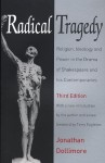 Radical Tragedy: Religion, Ideology, and Power in the Drama of Shakespeare and His Contemporaries - Jonathan Dollimore