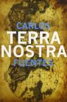 Terra Nostra (Mexican Literature Series) - Carlos Fuentes, Margaret Sayers Peden, Milan Kundera, Jorge Volpi